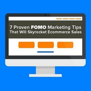 7 Proven FOMO Marketing Tips That Will Skyrocket Ecommerce Sales