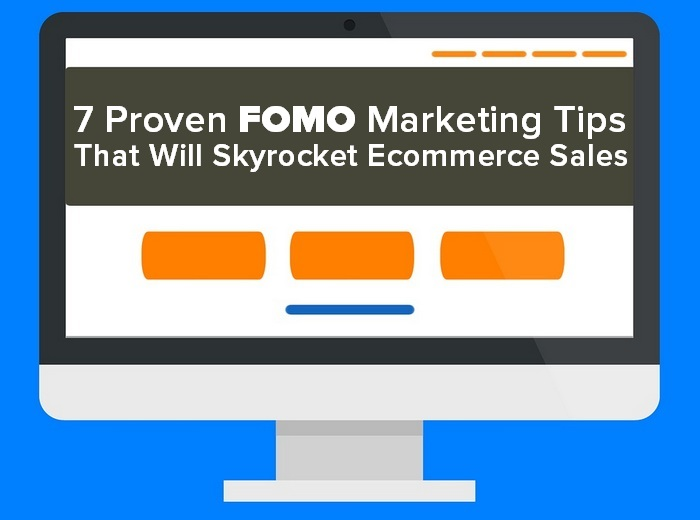 Header image - 7 Proven FOMO Marketing Tips That Will Skyrocket Ecommerce Sales