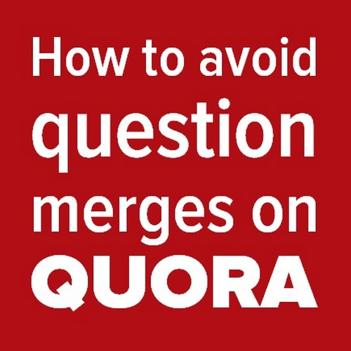 Pinterest share graphic - How to avoid Question merges on Quora and how to deal with them