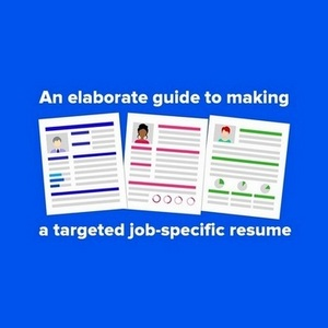How to create a targeted job-specific resume - Simple How to guide