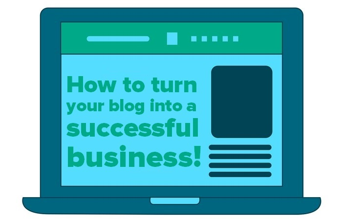 Header image for - How to turn your blog into a successful business
