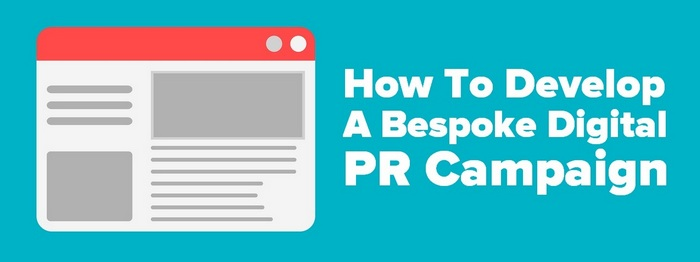 Header graphic for the article How to Develop a Bespoke Digital PR Campaign