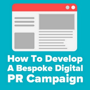 How to Develop a Bespoke Digital PR Campaign