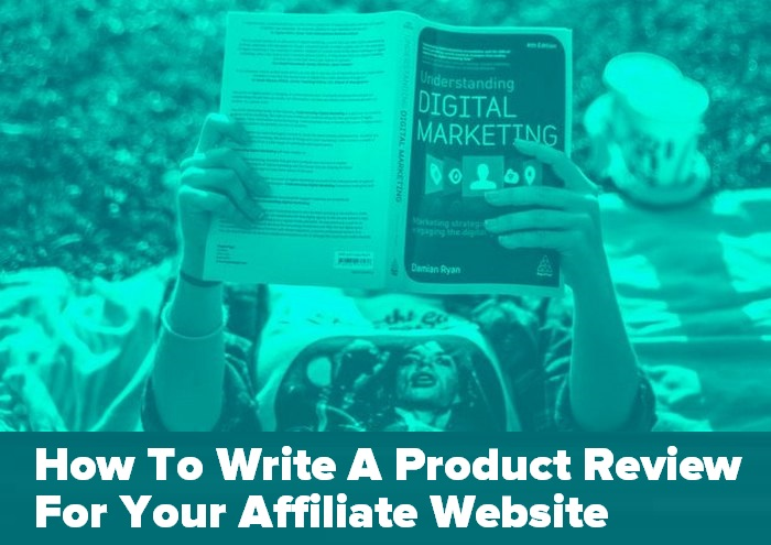 Header graphic for the article How To Write A Product Review For Your Affiliate Website - girl reading a marketing book with blog title captioned
