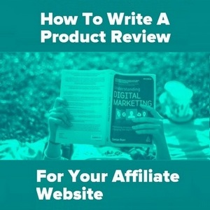 How To Write A Product Review For Your Affiliate Website
