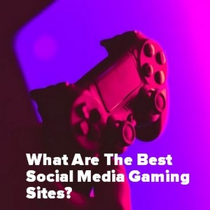 What Are The Best Social Media Gaming Sites And Gaming Communities?