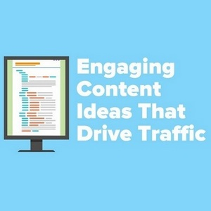 Engaging Content Ideas That Drive Traffic - PRO Tips For Great Content
