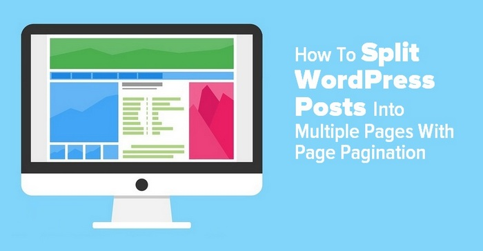 Header image of a computer screen with the caption How To Split WordPress Posts Into Multiple Pages