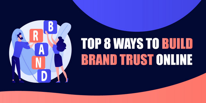 Header image with caption for  - Top 8 Ways to Build Brand Trust Online