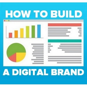 How To Build A Thriving Digital Brand