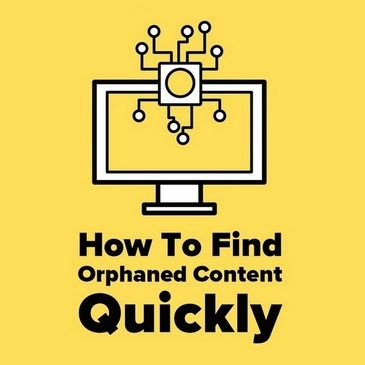 Computer monitor graphic for - How To Find Orphaned Content Quickly