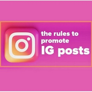 How to promote IG posts - Rules and Guidelines for Instagram Marketing