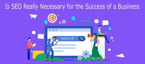 Header image - Is SEO Really Necessary for the Success of a Business