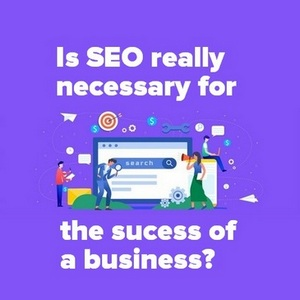 Is SEO really necessary for the success of a business?